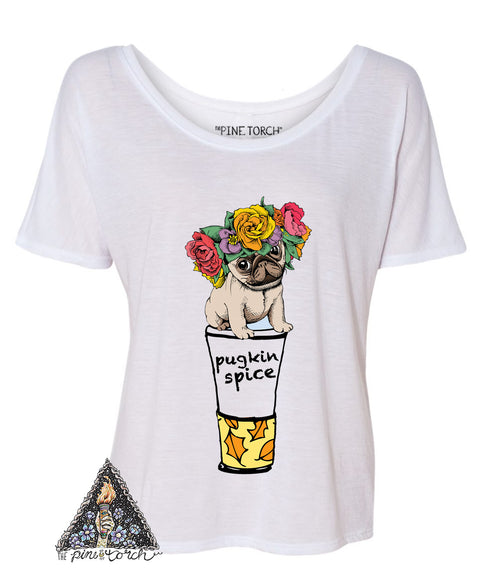 « PUGKIN SPICE » (white) WOMEN'S SLOUCHY OR UNISEX TEE