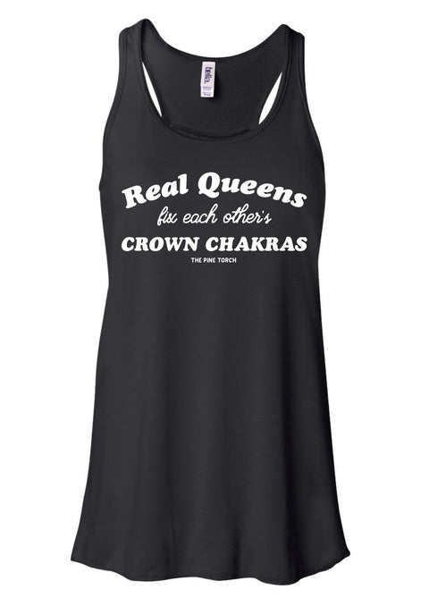 « REAL QUEENS FIX EACH OTHER'S CROWN CHAKRAS » FLOWY RACERBACK TANK