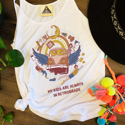 « MY KIDS ARE ALWAYS IN RETROGRADE » SLOUCHY TANK