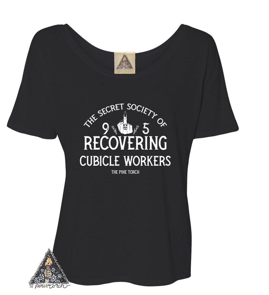 « SECRET SOCIETY OF RECOVERING CUBICLE WORKERS »  SLOUCHY TEE