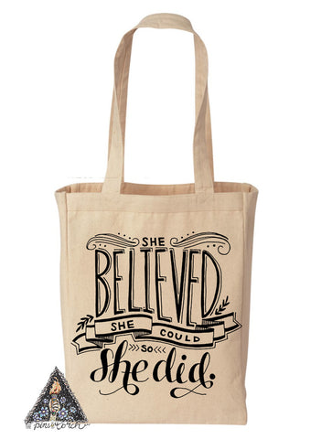 « SHE BELIEVED SHE COULD AND SO SHE DID » TOTE BAG