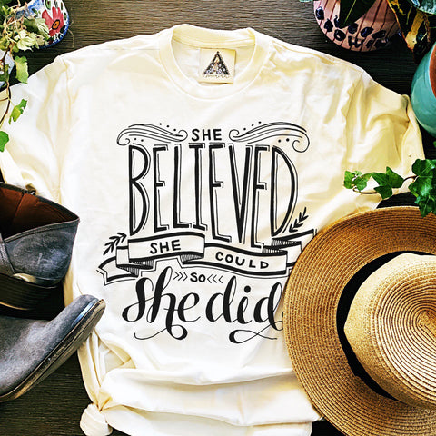 « SHE BELIEVED SHE COULD AND SO SHE DID » UNISEX TEE