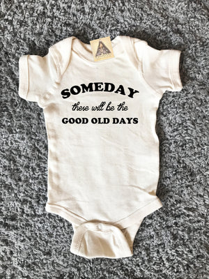 « SOMEDAY THESE WILL BE THE GOOD OLD DAYS » CREAM BODYSUIT