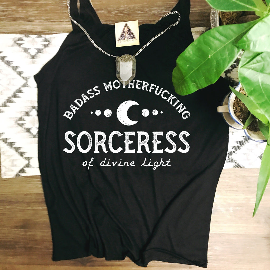 « BADASS MOTHERFUCKING SORCERESS OF DIVINE LIGHT »  SLOUCHY TANK