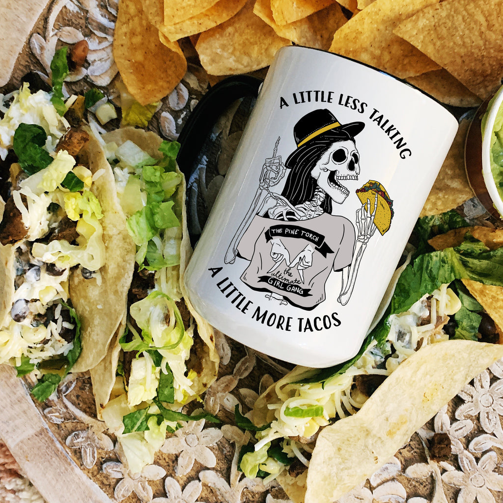 « A LITTLE LESS TALKING A LITTLE MORE TACOS » MUG
