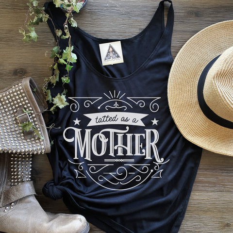 « TATTED AS A MOTHER » WOMEN'S SLOUCHY TANK