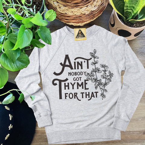 « AIN'T NOBODY GOT THYME FOR THAT » UNISEX PULLOVER
