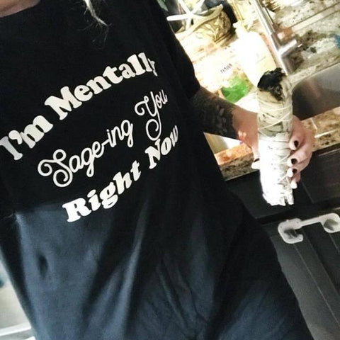 « I'M MENTALLY SAGE-ING YOU RIGHT NOW » EXTRA LONG TUNIC TEE