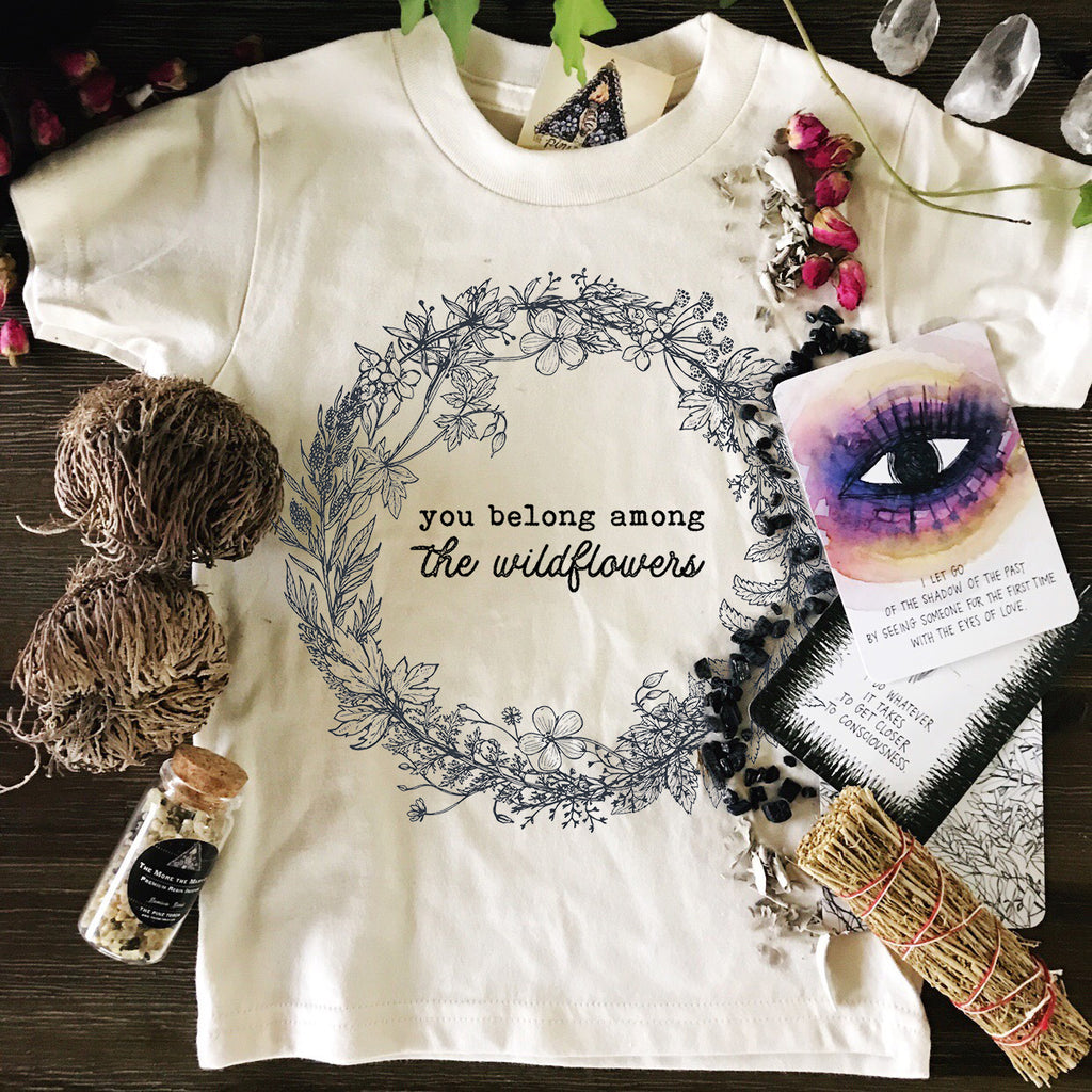 « YOU BELONG AMONG THE WILDFLOWERS » KIDS TEE