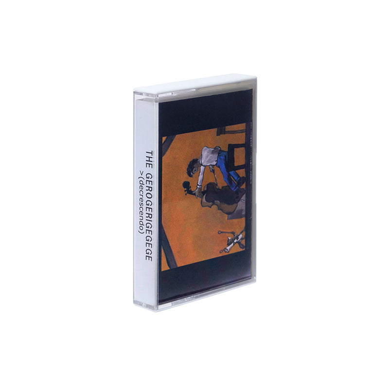 THE GEROGERIGEGEGE - >(decrescendo) cassette (Cavempt)