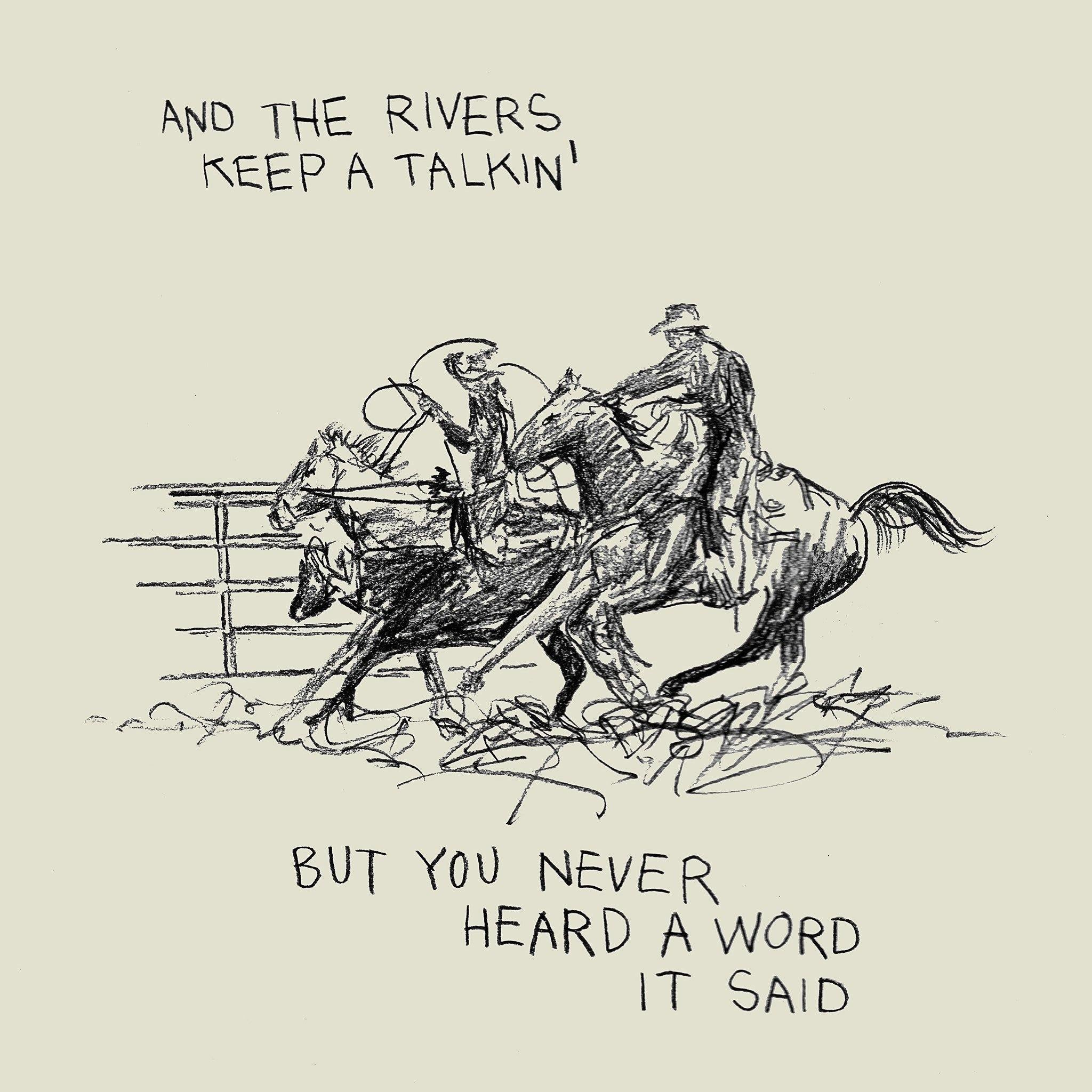 And The Rivers Keep A Talkin' But You Never Heard A Word It Said, Print  by  And The Rivers Keep A Talkin' But You Never Heard A Word It Said Tappan