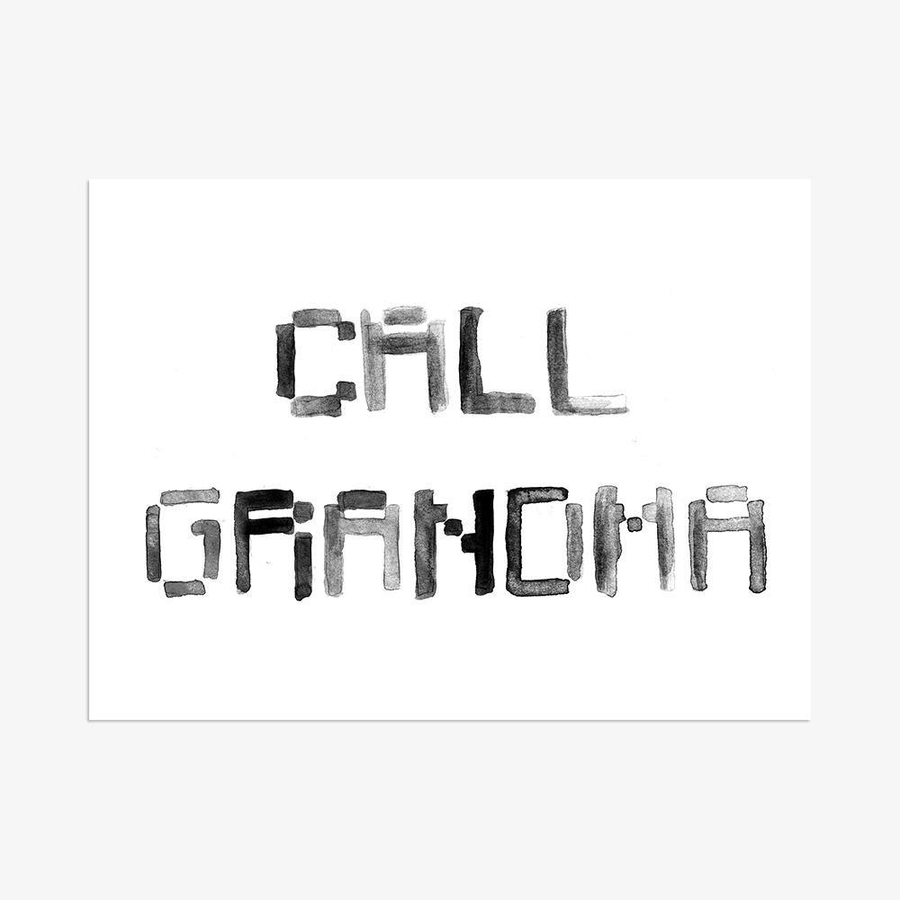 Call Grandma, Print  by  Call Grandma Tappan