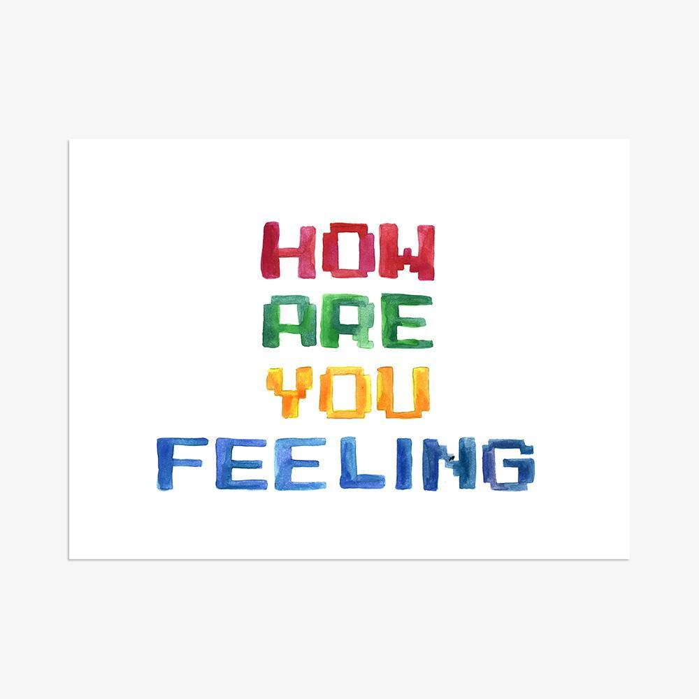 How Are You Feeling, Print  by  How Are You Feeling Tappan