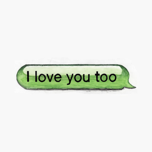 I Love You Too
