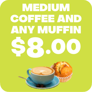 Muffin and Medium Coffee for $8