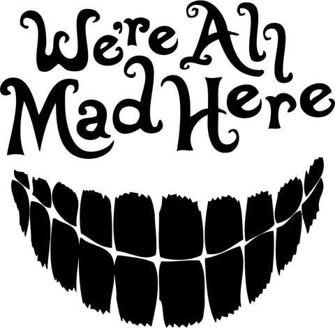 Alice In Wonderland Cheshire Cat We're all mad here Car Window Decal Sticker