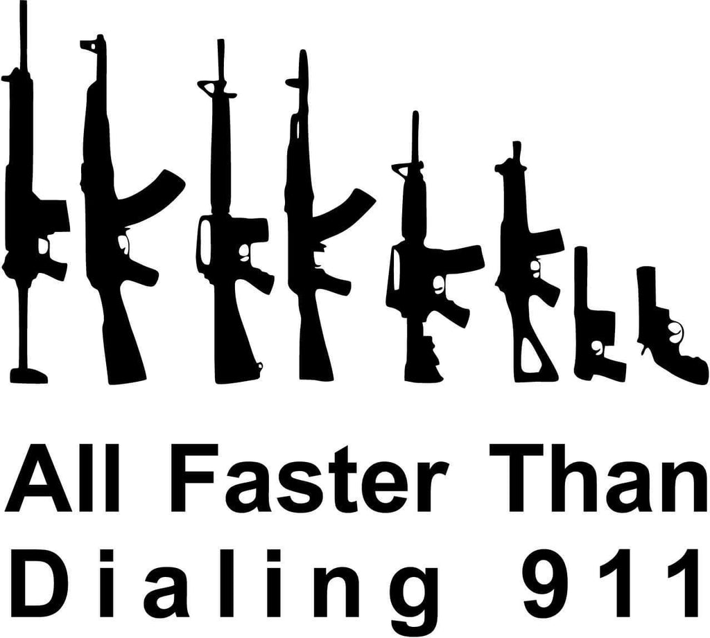 All Faster Than Dialing 911 Assault Rifles Vinyl Car Window Laptop Decal Sticker