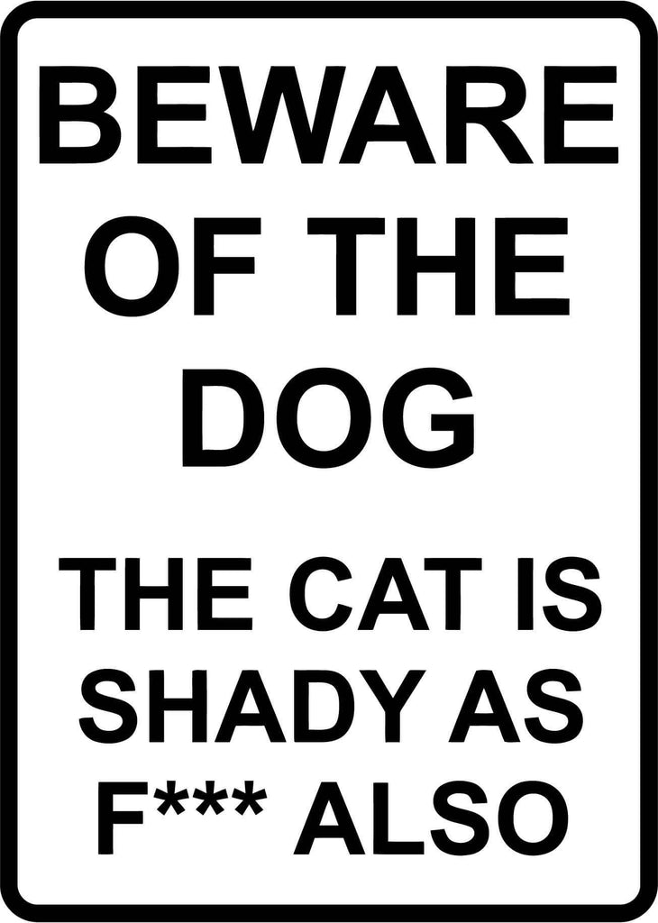 Beware the dog the cat is shady as fuck also Car Window Laptop Decal Sticker
