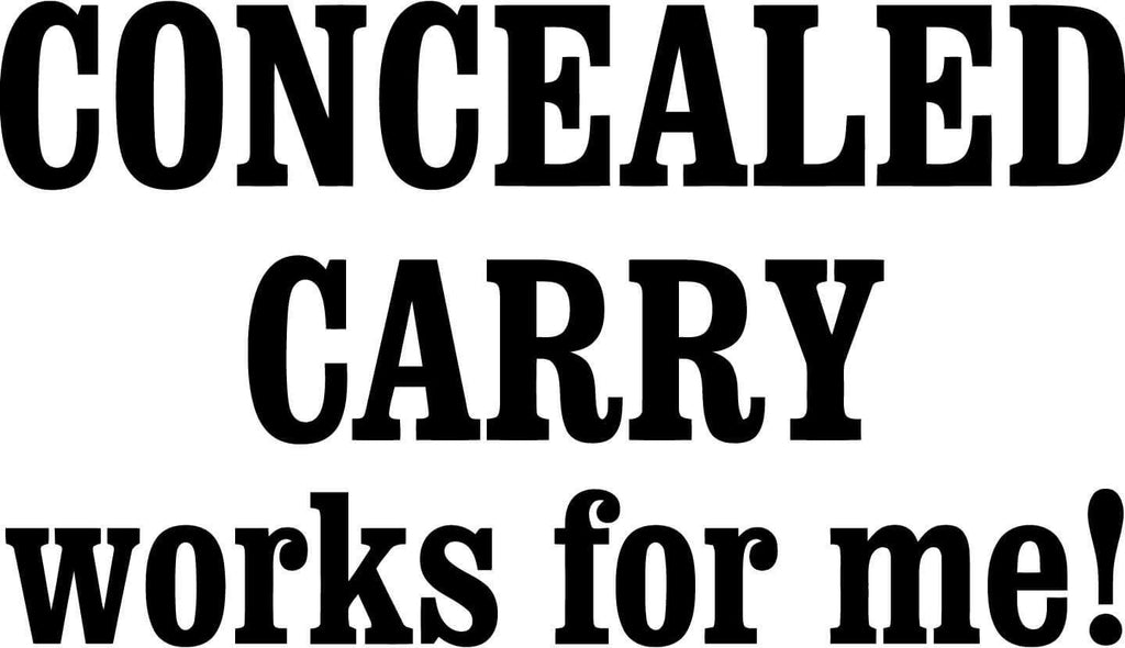 Concealed Carry Works For Me Vinyl Car Window Laptop Decal Sticker