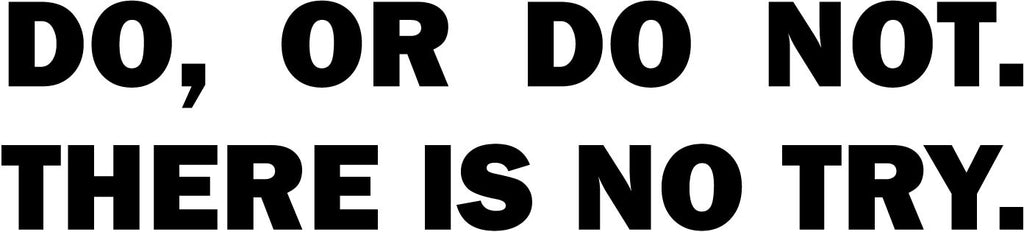 Do or Do Not There is No Try Yoda Star Wars Quote Car Window Decal Sticker