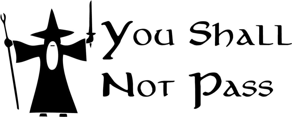 Gandalf You Shall Not Pass Lord of the Rings Car Window Laptop Decal Sticker