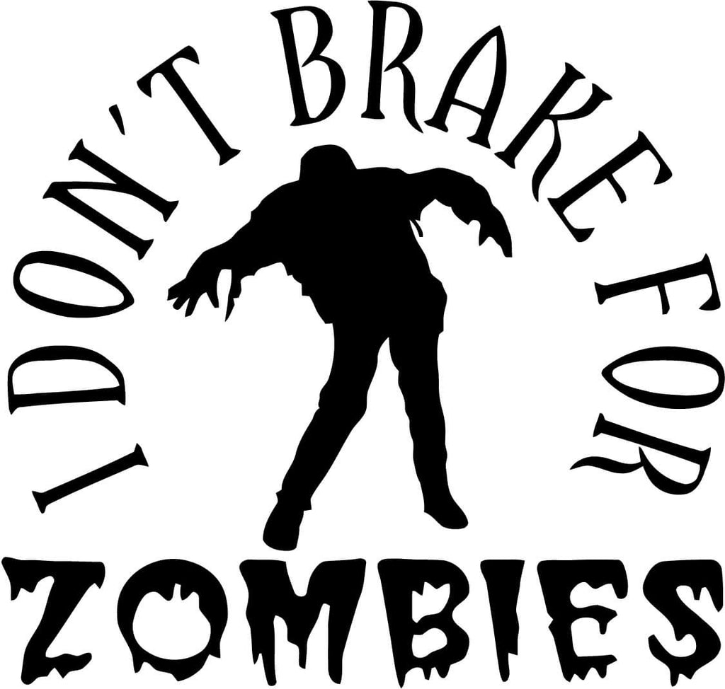 I Don't Break for Zombies Vinyl Car Window Laptop Decal Sticker