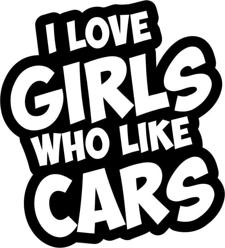 I love Girls Who Like Cars Vinyl Car Window Laptop Decal Sticker