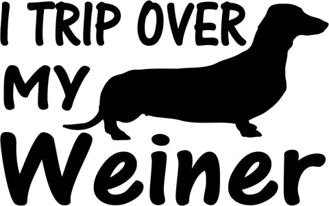 I trip over my weiner Vinyl Car Window Laptop Decal Sticker