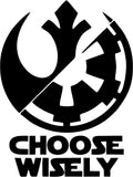 Star Wars Choose Wisely Rebel Alliance Imperial Forces Car Window Decal Sticker