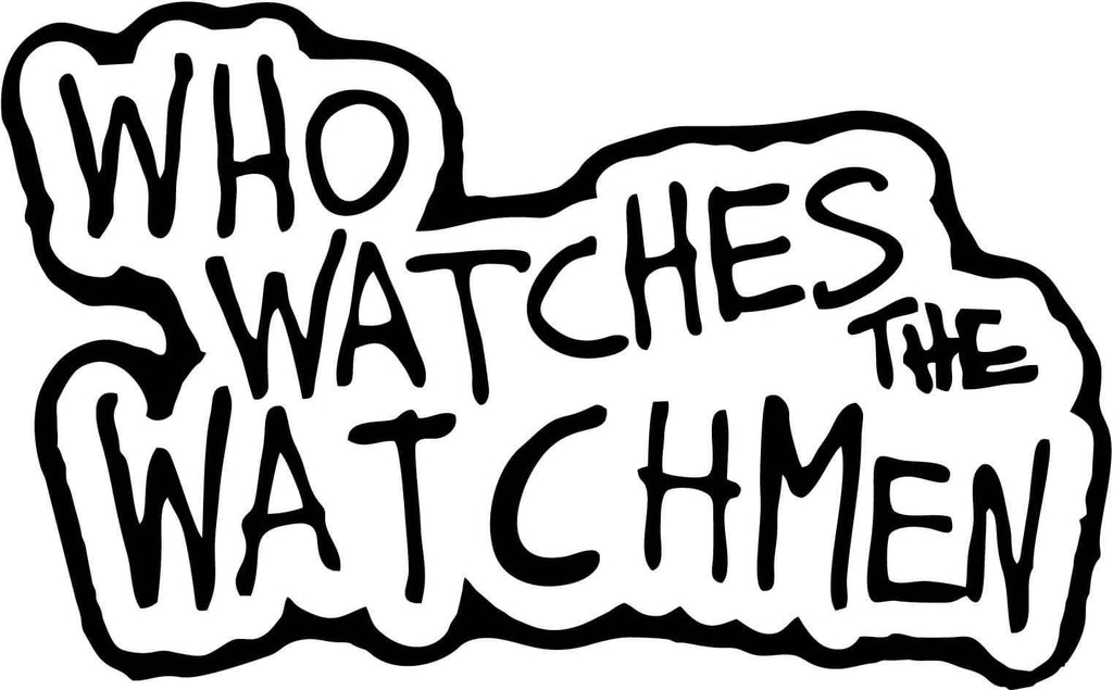 Who Watches The Watchmen Vinyl Car Window Laptop Decal Sticker