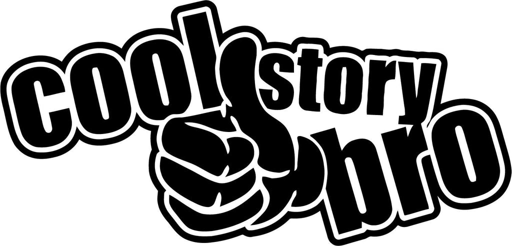 Cool Story Bro - Variation 1 - Vinyl Car Window and Laptop Decal Sticker - Decal - Car and Laptop Window Decal Sticker - 1