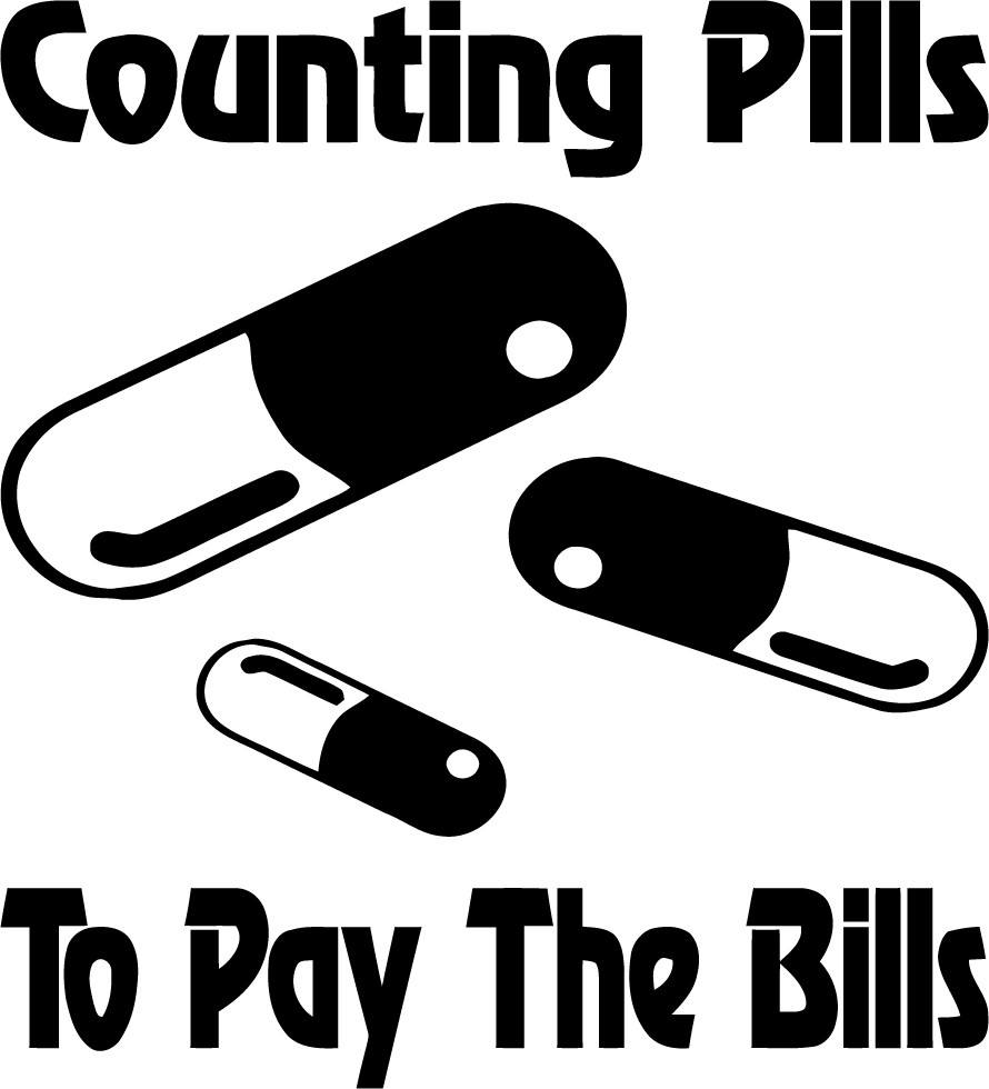 Counting Pills To Pay The Bills - Vinyl Car Window and Laptop Decal Sticker - Decal - Car and Laptop Window Decal Sticker - 1