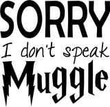Harry Potter - Sorry I don't speak muggle - Vinyl Car Window and Laptop Decal Sticker - Decal - Car and Laptop Window Decal Sticker - 1