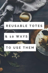 10 Ways to Use Reusable Tote Bags