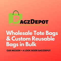 Wholesale Tote Bags & Custom Reusable Bags in Bulk | About BagzDepot