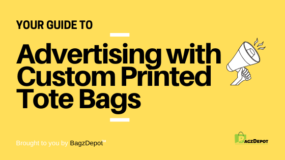 your guide to advertising with custom printed tote bags blog header text image
