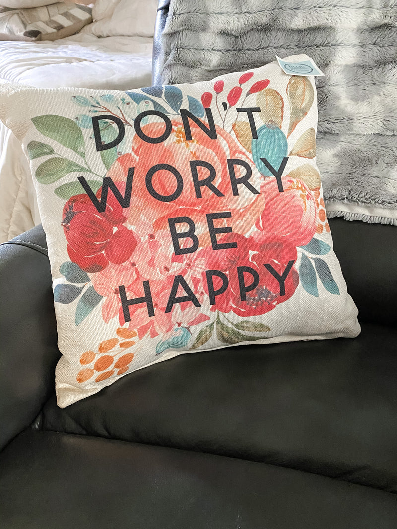 Don't Worry Be Happy Pillow