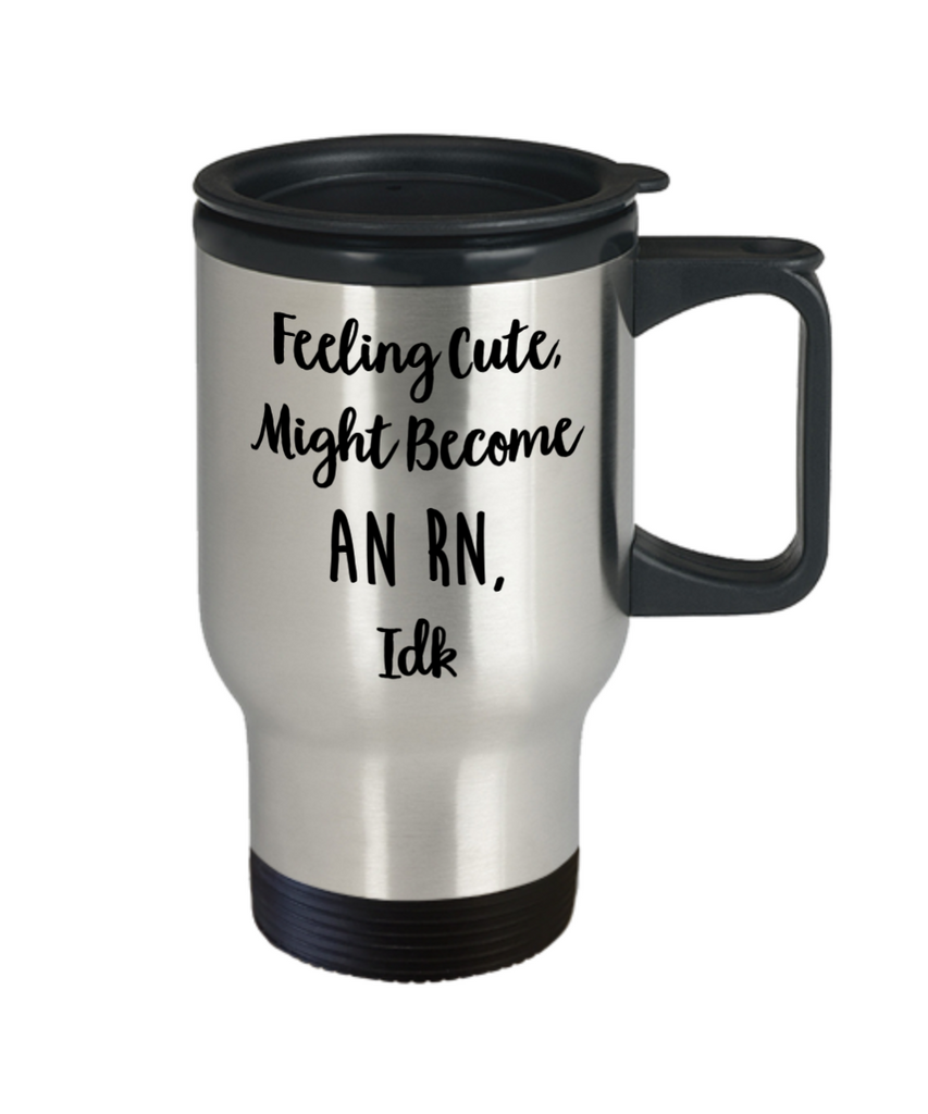 Nurse Travel Mug - Nurse Graduation Gift - RN Nurse Gifts - Funny Nurse Gift - Birthday Nursing Gifts
