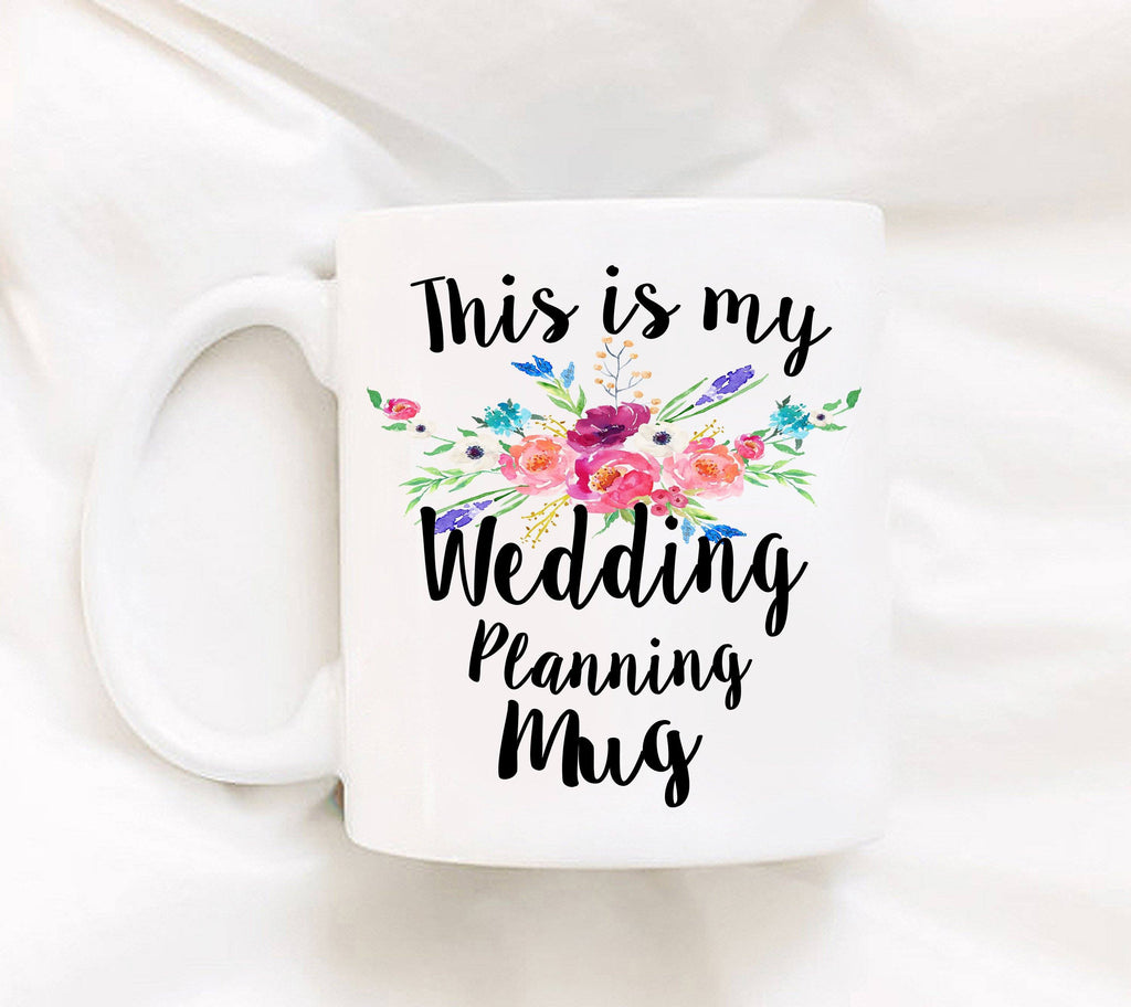 Coffee Mug - Gift For Brides - Wedding Planning Mug - 11 Oz Coffee Mug