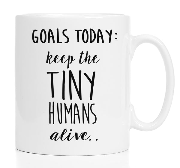 Coffee Mug - Keep The Tiny Humans Alive Mug - Gift For Mom - 15 Oz Coffee Mug