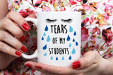 Coffee Mug - Tears Of My Students - Teacher Appreciation Gift - 15 Oz Mug