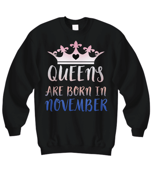 Queens Are Born In November - Gift For November Woman