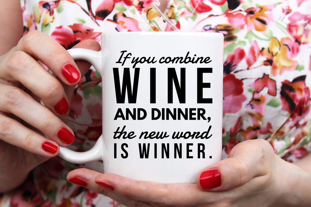 Wine and Dinner Equals Winner Mug Mommy Mug Mom Mug Gift For Mom Wine Mug Wino Mug Funny Housewife Mug Novelty Mom Mug