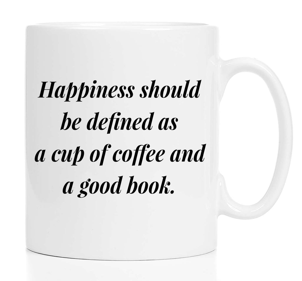 Happiness Should Be Defined As A Cup Of Coffee and A Good Book Mug For Book Lovers Librarian Gift Gift For English Major Professor Teacher