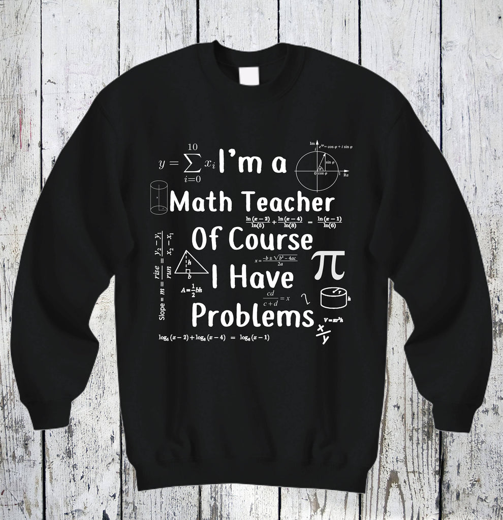 Teacher Math Sweatshirt Gift For Math Teachers Unisex SweatShirt Cotton Shirt Funny Tee Hilarious Shirts Sarcasm Winter Comfy