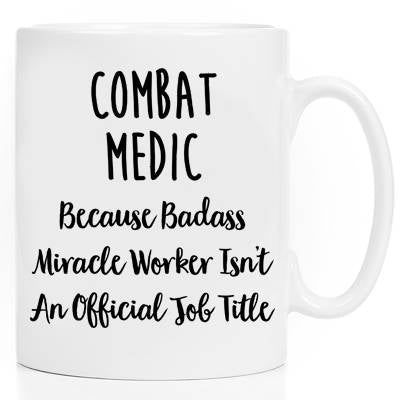 Mugs With Sayings Ceramic Mug Coffee Cup Gift For Her Gift For Him Tea Cup Coworker Gift Combat Medic Combat Medic Gift