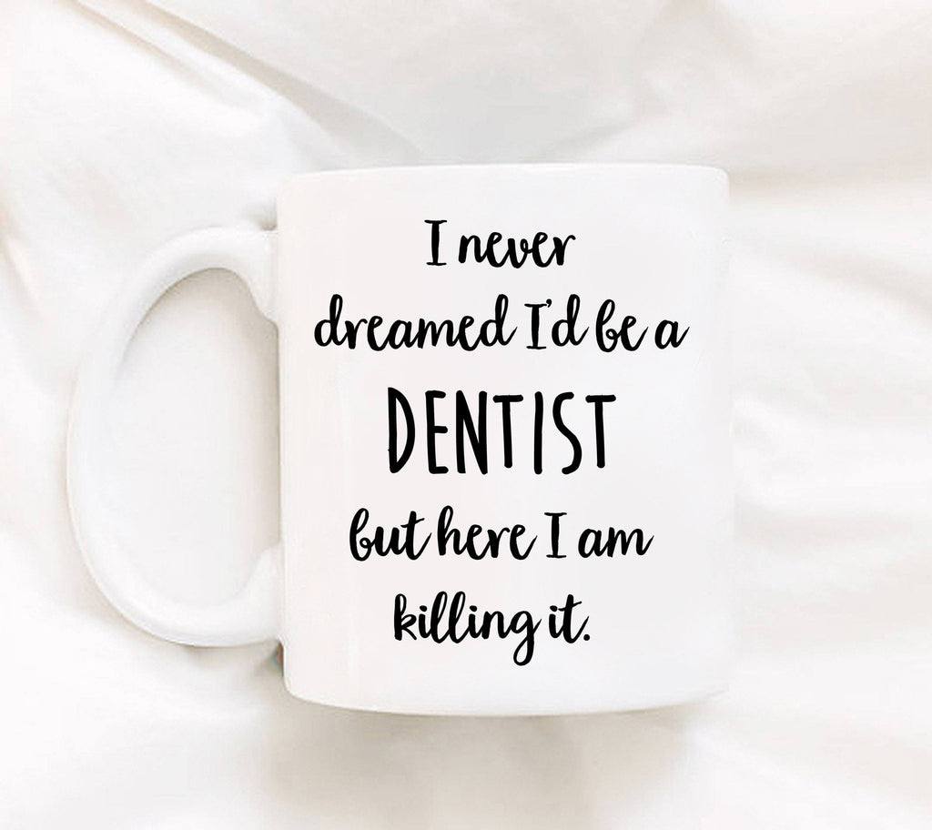 Mugs With Sayings Ceramic Mug Coffee Cup Gift For Her Gift For Him Tea Cup Coworker Gift Dentist Gifts Dentist Mug Dentist