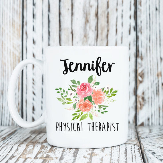 Mugs With Sayings Ceramic Mug Coffee Cup Gift For Her Gift For Him Coworker Gift Physical Therapist Gift Personalized