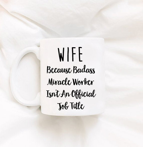 Wife Gift Wife Mug Wife Gifts For Her Valentines Day Gift VDay Mugs Funny Mug Sarcastic Mugs Mom Gifts Mothers Day Gifts Gifts For Ma