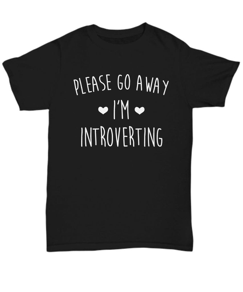 Shirt / Hoodie - Please Go Away I'm Introverting - Black Shirt